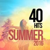 40 Hits Summer 2016 von Various Artists