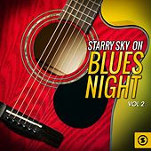 Starry Sky on Blues Night, Vol. 2 by Various Artists