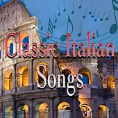 Classic Italian Songs by Various Artists