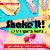 Shake It! (20 Margarita Beats) [Special Deep-House Selection] de Various Artists