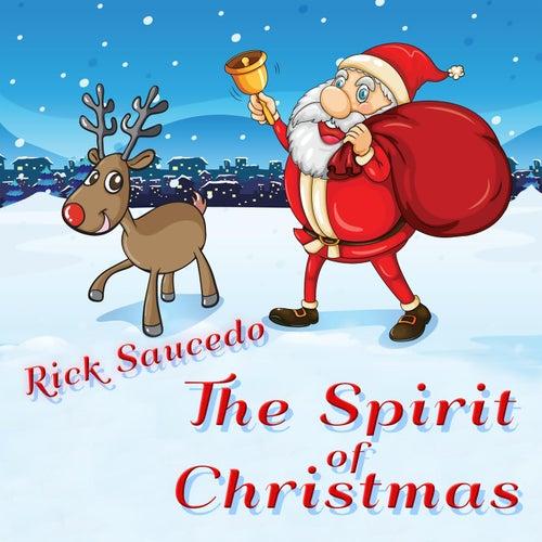 The Spirit of Christmas by Rick Saucedo