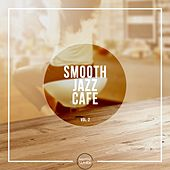 Smooth Jazz Cafe, Vol. 2 by Various Artists