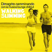 Walking Slimming (Dimagrire camminando con la musica lounge chillout) by Various Artists