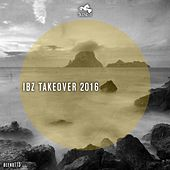 IBZ Takeover 2016 by Various Artists