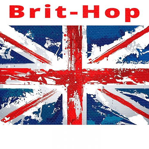 Brit-Hop (From the Cradle of British Hip Hop) by Various Artists