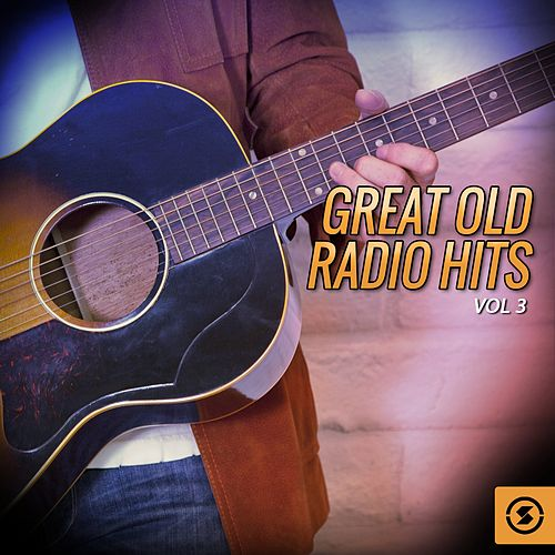 Great Old Radio Hits, Vol. 3 by Various Artists