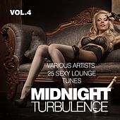 Midnight Turbulence (25 Sexy Lounge Tunes), Vol. 4 von Various Artists