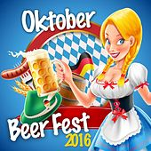 Oktober Beer Fest 2016 by Various Artists