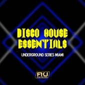 Disco House Essentials (Underground Series Miami) di Various Artists