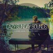 Lazy Sunday Sounds, Vol. 10 de Various Artists
