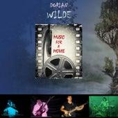 Music for a Movie von Dorian Wilde