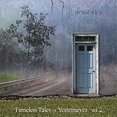 Timeless Tales of Yesternever, Vol. 2 by Drew Vics