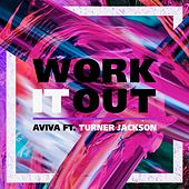Work It Out (feat. Turner Jackson) von Aviva