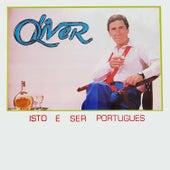 Isto É Ser Português de Oliver