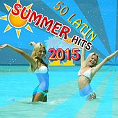 50 Latin Summer Hits 2015 by Various Artists