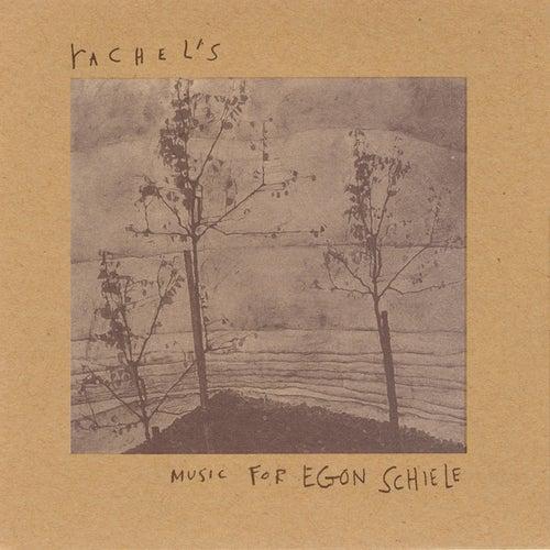 Music For Egon Schiele by Rachel's