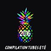 Compilation Tubes Eté 2016 de Various Artists