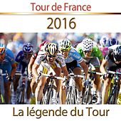 Tour de France 2016 (La légende du tour) by Various Artists