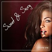 Sweet & Sexy, Vol. 1 (Beautiful Relaxing Music) by Various Artists