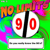 No Limits, Vol. 3 (Do You Really Know the 90's?) de Various Artists