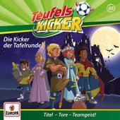 065/Die Kicker der Tafelrunde! von Teufelskicker