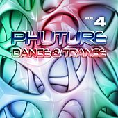 Phuture Dance & Trance, Vol. 4 (Future Trance Mission Anthems) by Various Artists