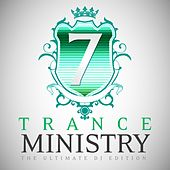 Trance Ministry, Vol. 7 (The Ultimate DJ Edition) by Various Artists