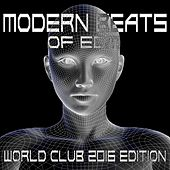 Modern Beats of EDM (World Club 2016 Edition) by Various Artists