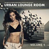 Urban Lounge Room, Vol. 1 (The Best In Lounge, Downtempo Grooves And Chill Out) by Various Artists