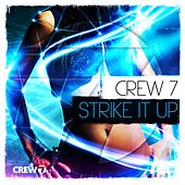 Strike It Up von Crew 7