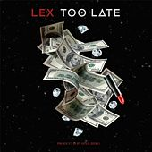 Too Late by Lex