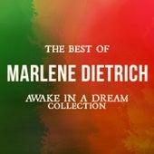 The Best of Marlene Dietrich (Awake in a Dream Collection) by Marlene Dietrich