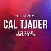 The Best of Cal Tjader (Big Bear Collection) by Cal Tjader