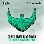 You Don't Have to Leave von Oliver Twizt