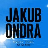 Every Song (Flic Flac Remix) by Jakub Ondra