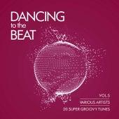 Dancing To The Beat (20 Super Groovy Tunes), Vol. 5 de Various Artists