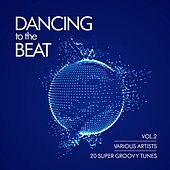 Dancing To The Beat (20 Super Groovy Tunes), Vol. 2 von Various Artists