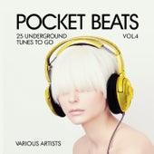 Pocket Beats (25 Underground Tunes To Go), Vol. 4 von Various Artists