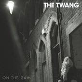 On the 24th by Twang