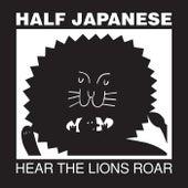 Hear The Lions Roar by Half Japanese
