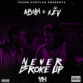 Never Broke Up (feat. Lil Kev) - Single by AB