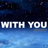 With You de Johan K