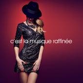 C'est la musique raffinée by Various Artists