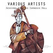 Sessions From The Carnegie Hall de Various Artists