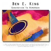 Generation To Remember di Ben E. King