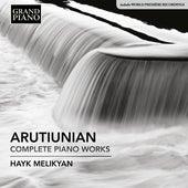 Arutiunian: Complete Piano Works by Hayk Melikyan