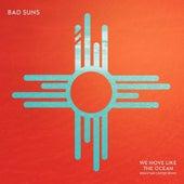 We Move Like the Ocean (Sebastian Carter) von Bad Suns