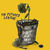 Don't Be a Drag, Pt. II by The Futures League