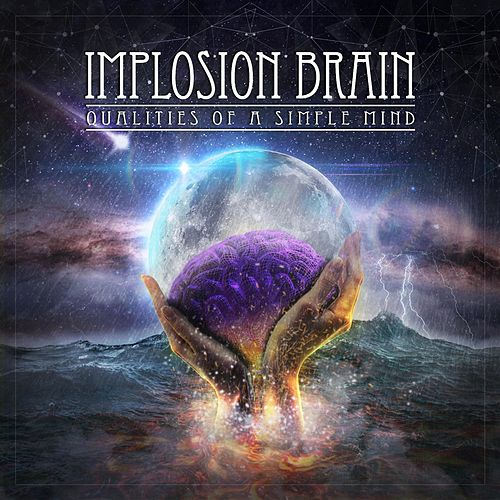 Qualities of a Simple Mind by Implosion Brain