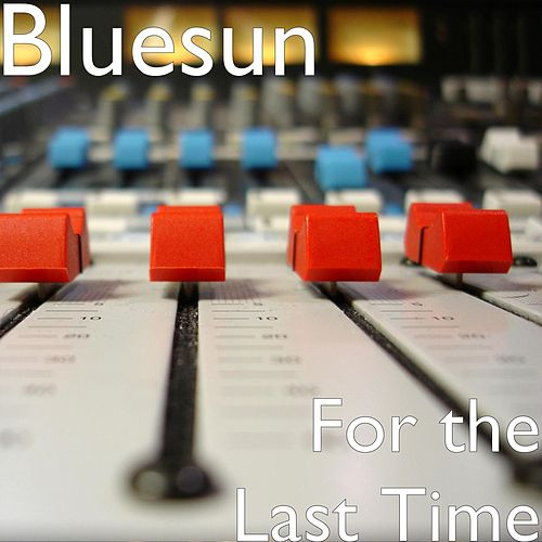 For the Last Time by Blue Sun